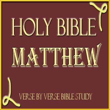Amazon com: HOLY BIBLE: MATTHEW, VERSE BY VERSE BIBLE STUDY