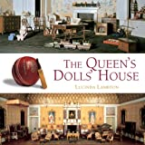 The Queen's Dolls' House: A Dollhouse Made for