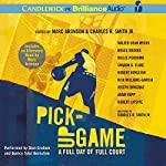 Pick-Up Game: A Full Day of Full Court | Marc Aronson,Charles R. Smith,Walter Dean Myers,Bruce Brooks,Willie Perdomo,Robert Burleigh,Rita Williams-Garcia,Joseph Bruchac,Adam Rapp