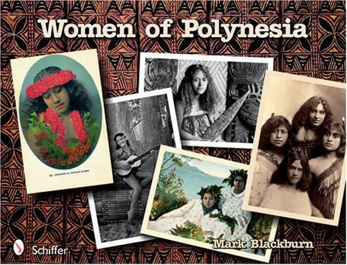 Women Of Polynesia: 50 Years Of Postcard Views 1898-1948