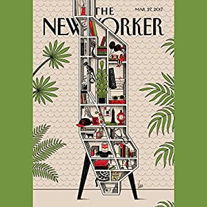 The New Yorker, March 27th 2017 (Jane Mayer, Michael Schulman, Ruth Franklin) Periodical