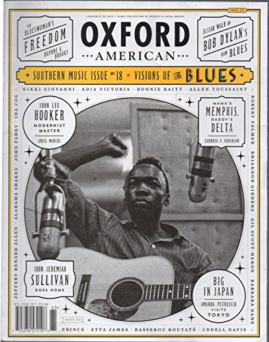 (Oxford American: A Magazine of the South—Southern Music Issue no. 18 (2016): Visions of the Blues (Greil Marcus on John Lee Hooker; Bob Dylan; Big Mama Thornton; Nikki Giovanni; Bonnie Raitt; Allen Toussaint; CeDell Davis; Alabama Shakes; Etta James; Robert Palmer))