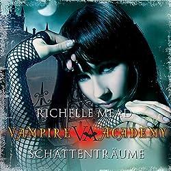 Schattenträume (Vampire Academy 3)