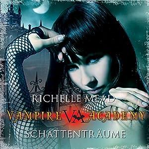 Schattenträume (Vampire Academy 3) Hörbuch