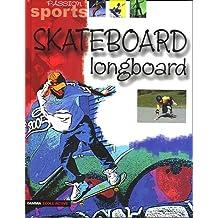 Skateboard : Longboard