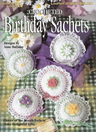 Crocheted Birthday Sachets (Leisure Arts Leaflet 2988)