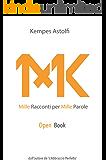 Mille Racconti per Mille Parole (OPEN BOOK): Un Milione di Parole - Il Primo Open Book, Libro Aperto del mondo. Un libro a puntate, 10 racconti a settimana per 100 settimane