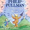 The Scarecrow and His Servant Audiobook by Philip Pullman Narrated by Anton Lesser