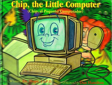 Chip, the Little Computer (Chip, el Pequeno Computador) (Life Lessons Series, Bilingual) (Life Lessons (Alpine Bilingual Hardcover)) (Life Lessons ... (Life Lessons (Alpine Bilingual Hardcover)) by Brand: Alpine Publishing (CA) (Image #1)