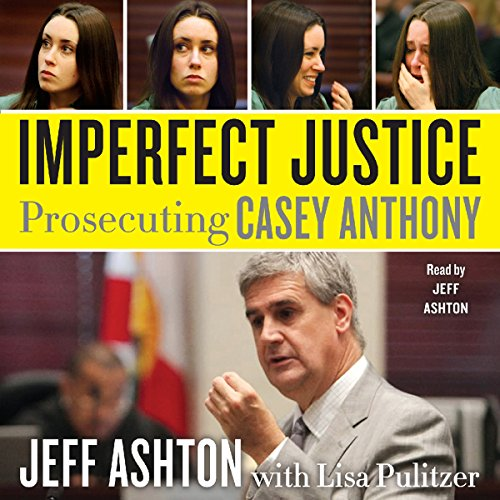 Imperfect Justice: Prosecuting Casey Anthony Audiobook [Free Download by Trial] thumbnail
