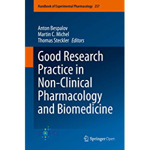 Good Research Practice in Non-Clinical Pharmacology and Biomedicine (Handbook of Experimental Pharmacology 257)