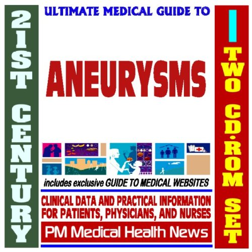 Read Online 21st Century Ultimate Medical Guide to Aneurysms - Authoritative, Practical Clinical Information for Physicians and Patients (Two CD-ROM Set) pdf epub