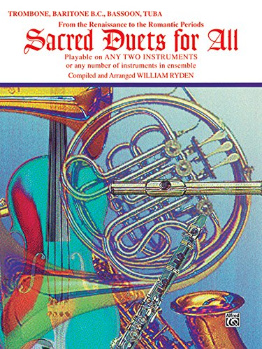 Sacred Duets for All (From the Renaissance to the Romantic Periods): Trombone, Baritone B.C., Bassoon, Tuba (For All Series)