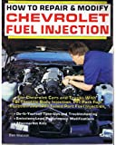 How to Repair and Modify Chevrolet Fuel Injection, Watson, Ben, 0879385022