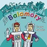 Crazy Robots!: A Storybook (Balamory)