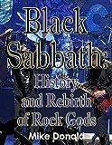 Black Sabbath: History and Rebirth of Ro...