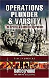 Operation Plunder & Varsity: The British and Canadian Operations (Battleground The Rhine Crossing)