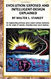 Evolution Exposed and Intelligent Designed Explained, Walter Starkey, 1462872247