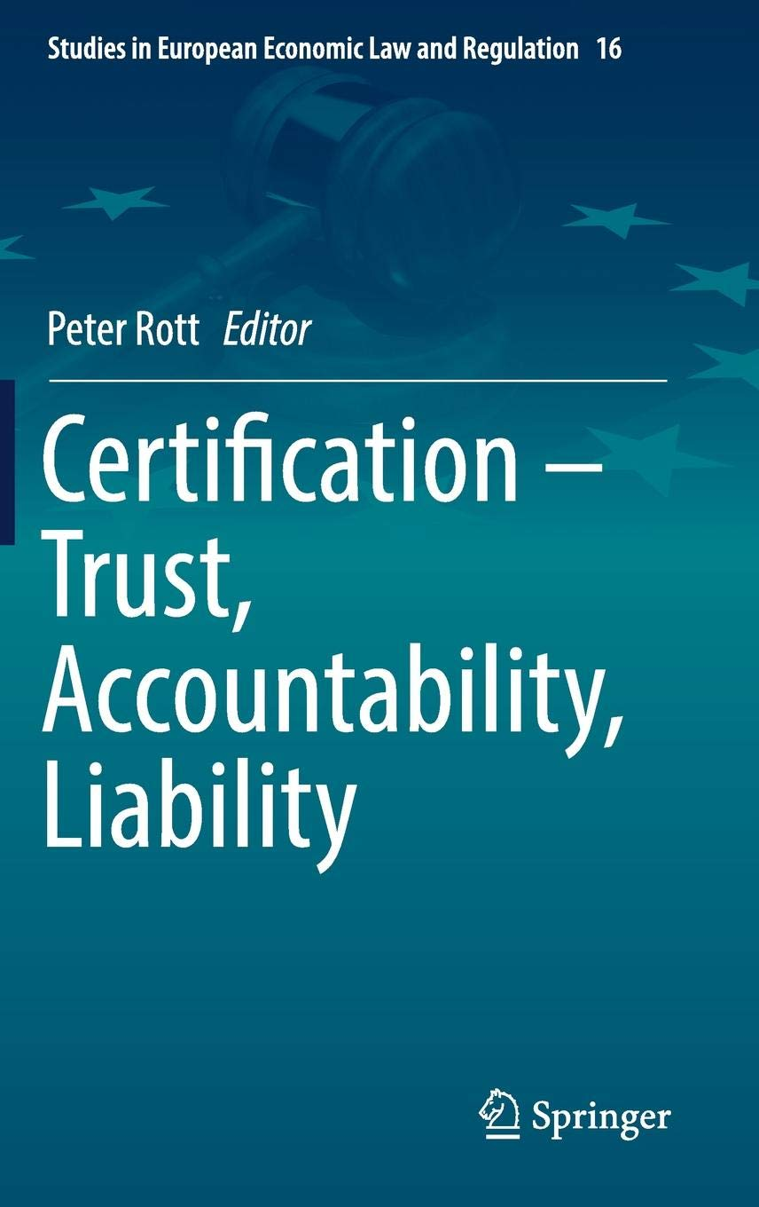 Certification - Trust, Accountability, Liability (Studies in European Economic Law and Regulation)