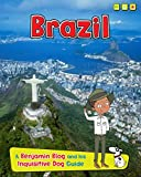 Brazil: A Benjamin Blog and His Inquisitive Dog Guide (Country Guides, with Benjamin Blog and his Inquisitive Dog)
