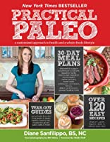Practical Paleo: A Customized Approach to Health and a Whole-Foods Lifestyle Front Cover