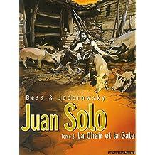 Juan Solo Vol. 3: La Chair et la gale (French Edition)