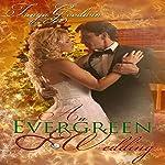 An Evergreen Wedding   Tanya Goodwin