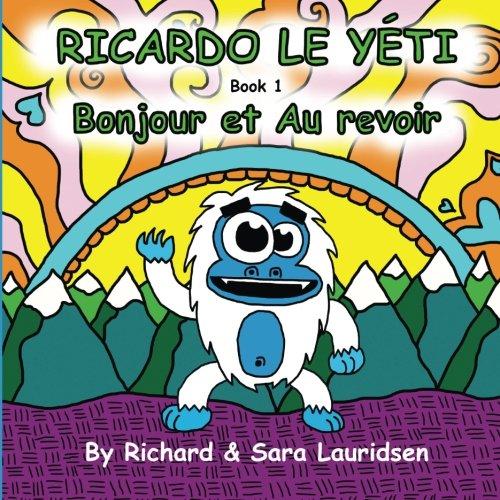 Ricardo Le Yeti: Bonjour Et  Au Revoir Volume 1 French Edition