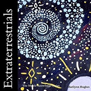 Extraterrestrials: The Mystic Knowledge Series Audiobook