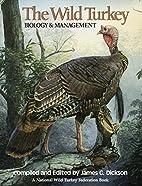 The Wild Turkey: Biology & Management…