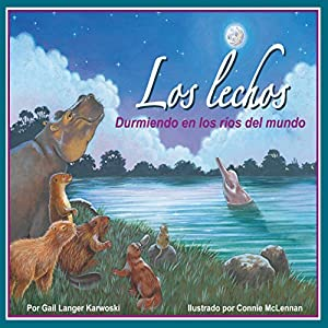 Los lechos: Durmiendo en los ríos del mundo [Riverbeds: Sleeping in the World's Rivers] Audiobook
