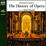 The History of Opera | Richard Fawkes