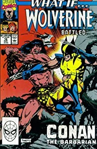 What If? #16 : What If Wolverine Battled Conan the Barbarian? (Marvel Comics)