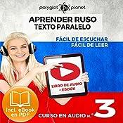 Aprender Ruso - Texto Paralelo - Fácil de Leer - Fácil de Escuchar: Curso en Audio, No. 3 [Learn Russian - Parallel Text - Easy Reader - Easy Audio: Audio Course No. 3]: Lectura Fácil en Ruso |  Polyglot Planet