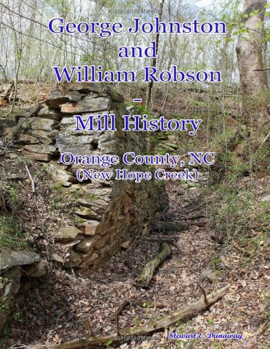 Read Online Johnston and Robson Mill History - Orange County, NC pdf epub