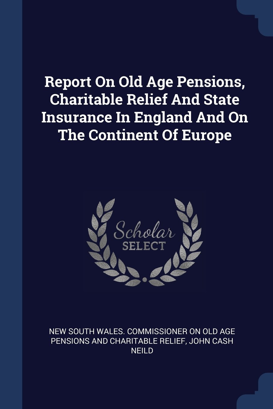 Report On Old Age Pensions, Charitable Relief And State Insurance In ...