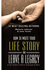 How to Write Your Life Story and Leave a Legacy: A Story Starter Guide & Workbook to Write your Autobiography and Memoir (Elite Story Starter 2) Kindle Edition