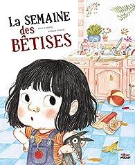 LA SEMAINE DES BETISES par Mily Cabrol