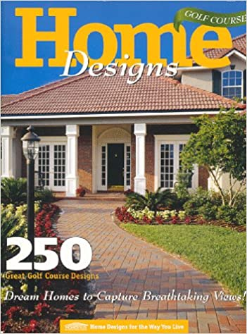 Golf Course Home Designs: Homestyles Publishing & Marketing Inc S ...