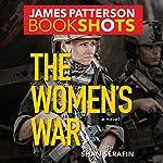 The Women's War | James Patterson,Shan Serafin