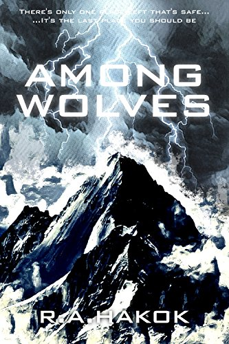 AMONG WOLVES by R.A. Hakok