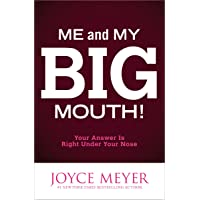 Me and My Big Mouth!: Your Answer Is Right Under Your Nose