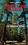 Pistes du Maroc à travers l'histoire : Tome 9, Le Moyen Atlas