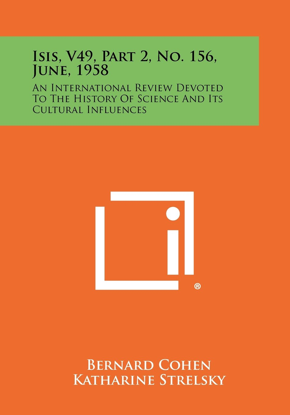 Download Isis, V49, Part 2, No. 156, June, 1958: An International Review Devoted To The History Of Science And Its Cultural Influences PDF