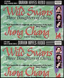 Wild Swans: Three Daughters of China (A Powerful Account of Three Chinese Women and Life in a Changing China) [4 Audio Cassettes]