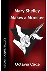 Mary Shelley Makes a Monster (Conversation Pieces Book 70) Kindle Edition