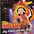 The Indians - Big Chief and the Boys