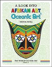 A Look Into African Art, Oceanic Art (The World Culture Art Book 1)