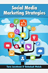 Social Media Marketing Strategies: Strategy for Twitter, Facebook, LinkedIn, Pinterest, Google+, Email Marketing and SEO Kindle Edition