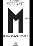 M. Il figlio del secolo (Il romanzo di Mussolini Vol. 1)